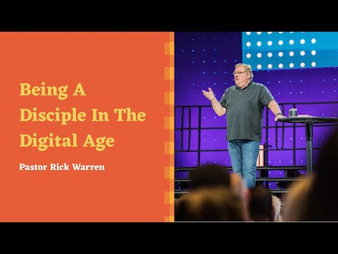 """Being A Disciple In The Digital Age"" With Pastor Rick Warren"