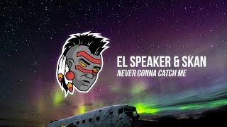 el-speaker-skan---never-gonna-catch-me-merlin-firefly-remix