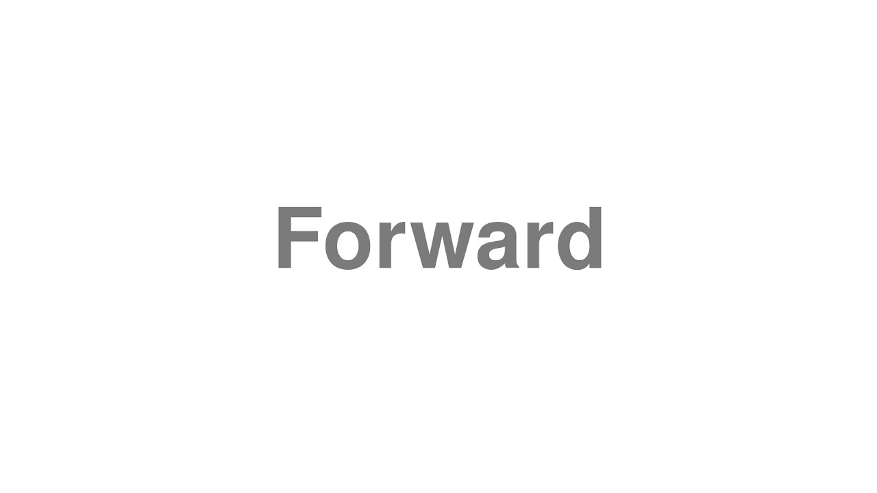 """How to Pronounce """"Forward"""""""
