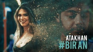 Atakhan - Bir An (Official Music Video)