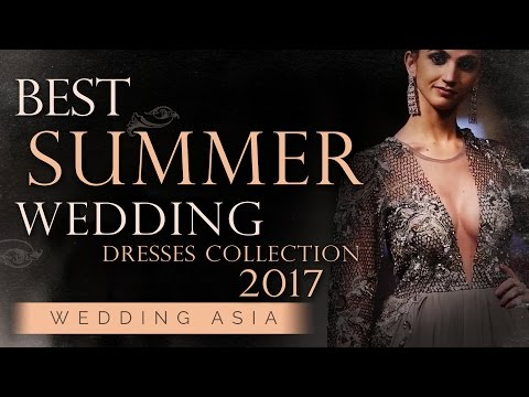 Best 2017 Summer Wedding Dresses Collection by Wedding Asia | Indian Bridal Wear Summer Collection