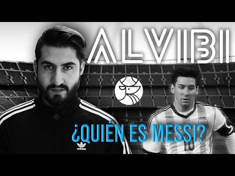 Alvibí | ¿Quién es Messi?