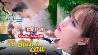 Phim Hoc Duong Tinh Tinh Yeu 2018   Phim Ngắn Cấp 3 TỚ THÍCH CẬU Tập 5   Phim Hay 2019 Thuyet Minh
