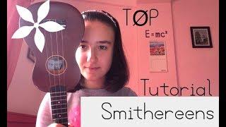 Ukulele tutorial for Smithereens - TØP by Mr Sunglasses 😎