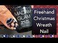 Freehand Christmas Wreath Nails    Madam Glam    30% Discount Code Manisha30