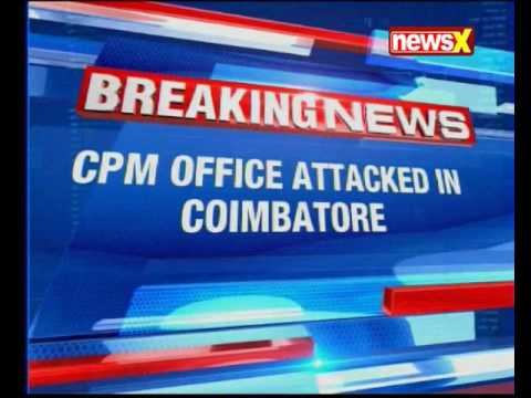Petrol bombs hurled at CMP office in Coimbatore