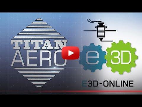 0 - E3D bietet neuen Titan Aero Extruder+Hotend an