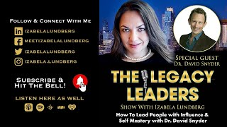 How To Lead People with Influence and Self Mastery with Dr. David Snyder
