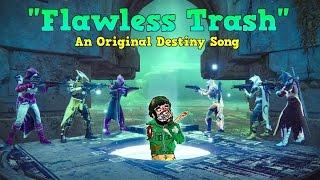 FLAWLESS TRASH |An Original Destiny Song