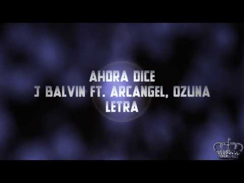 Ahora dice ozuna J Balvin Arcangel remix 2017
