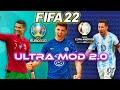 FIFA 22 MOD FOR FIFA 21 - ULTRA MOD 2.0 (EURO 2020, COPA AMERICA 2021, FIFA 22 KITS, BALLS etc.)