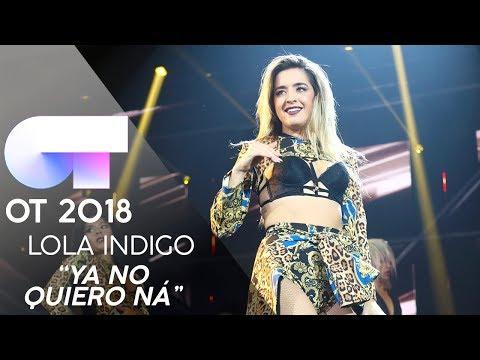 YA NO QUIERO NÁ - LOLA INDIGO | Gala 2 | OT 2018