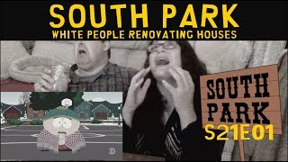 South Park s21e01 - White People Renovating Houses - REACTION