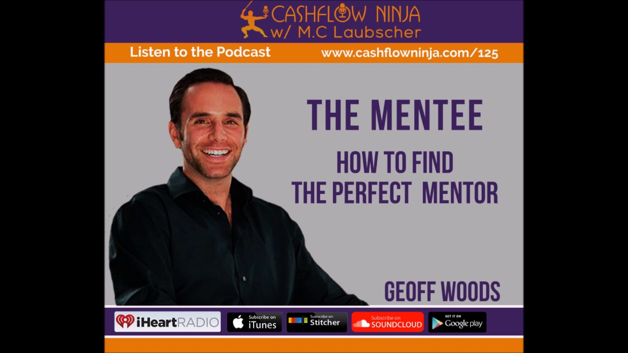 125: Geoff Woods: How To Find The Perfect Mentor