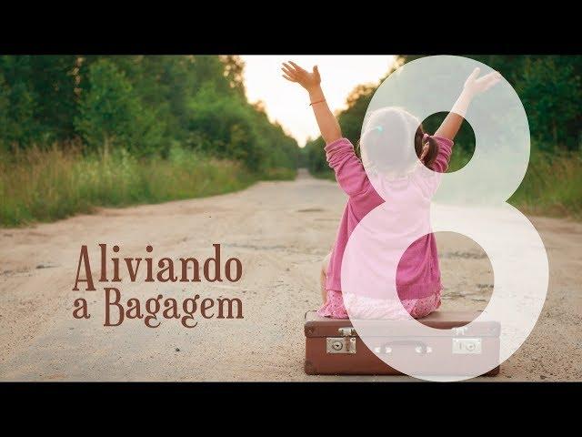 ALIVIANDO A BAGAGEM - 8 de 8 - A Solução Para o Amanhã
