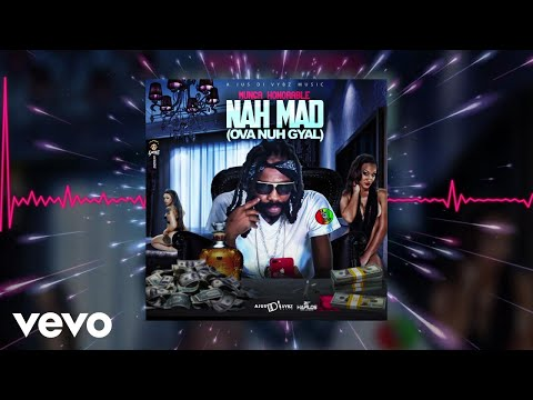 Munga Honorable - Nah Mad (Ova Nuh Gyal)