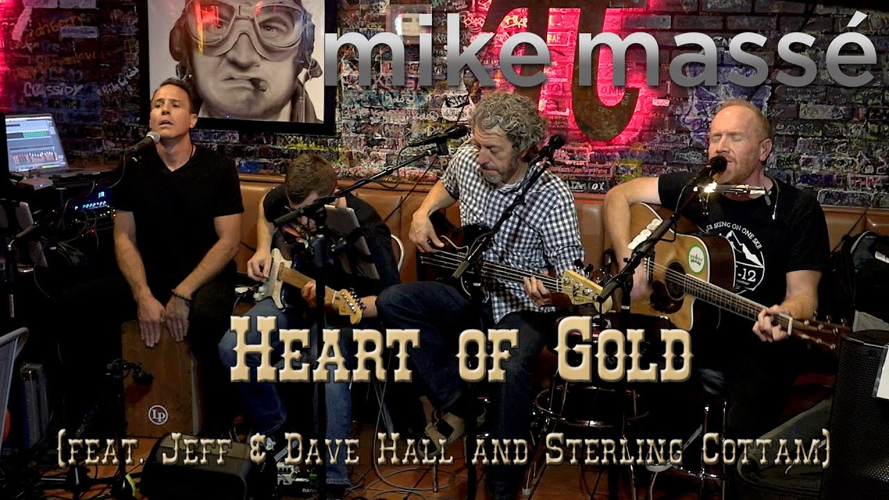 Heart of Gold (Neil Young cover) – Mike Massé, Jeff & Dave Hall, Sterling  Cottam