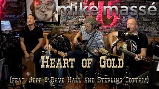 Heart of Gold (Neil Young cover) - Mike Massé, Jeff & Dave Hall, Sterling Cottam