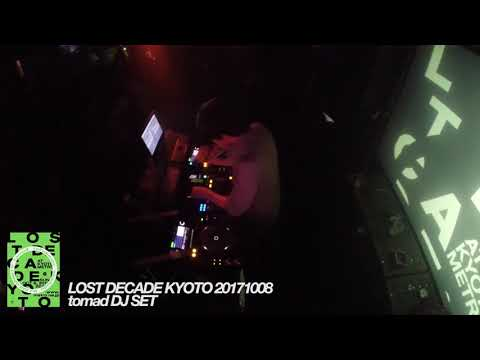 tomad DJ set / lost decade kyoto 20171008
