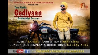 Tere Pichhe Gediyaan : Sukhwinder Goraya (Video Song) | Punjabi Song | Future Bytes Entertainments