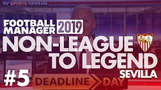 Non-League to Legend FM19 | SEVILLA | Part 5 | TRANSFERS | Football Manager 2019