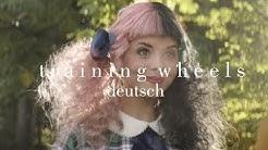 Melanie Martinez - Training Wheels (Deutsche Übersetzung)