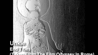 Unkle - End Titles (Taken From The Film Odyssey In Rome)