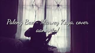 Paleng Bae - Marvey Kaya, versi aanovita!