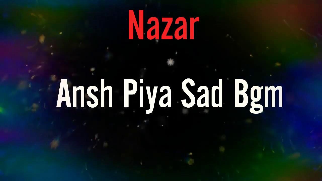 Download Ansh Piya sad bgm