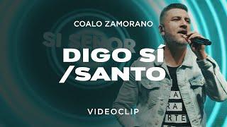 Coalo Zamorano - Digo Sí/Santo (Vídeo Oficial)