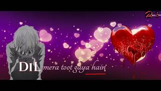 ❤DIL ❤Mera 💔Toot💔 gaya😥 hain 😂 | 💔Sad Love  💔|❤ Heart 💔broken😂| WhatsApp Status|by Raju khan