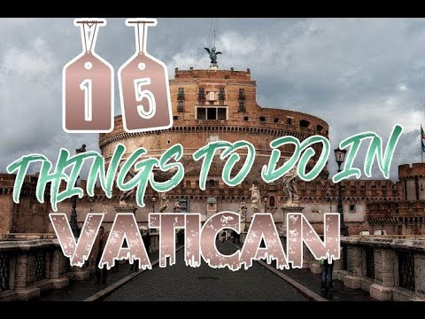 Top 15 Things To Do In Vatican City