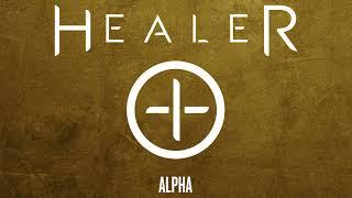 Healer - Alpha (Official Audio Stream)