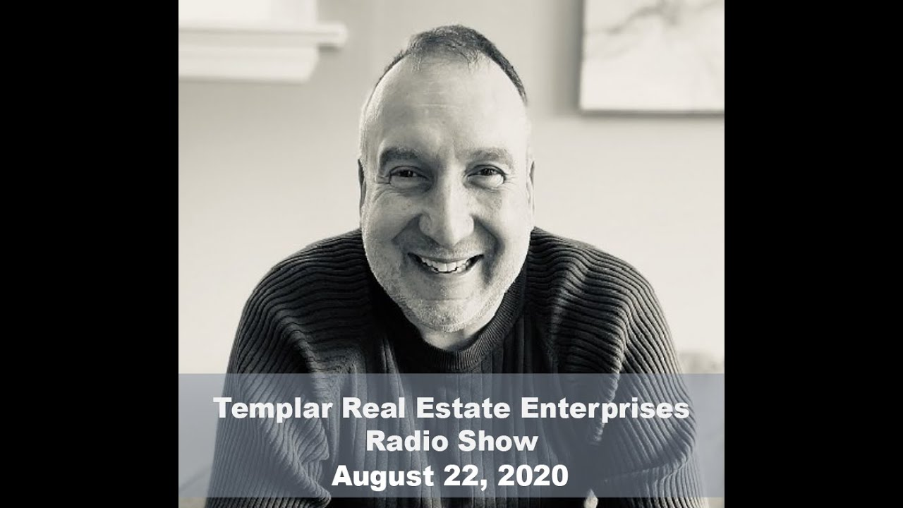 Templar Real Estate Radio Show Talk Show August 22, 2020