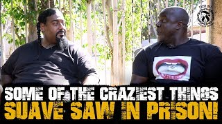 Some of the craziest things Suave saw in Prison! - Prison Talk 17.6