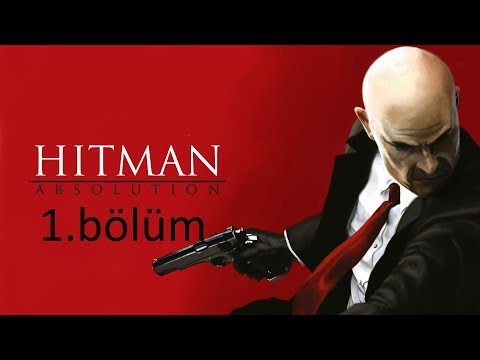 hitman absolution bölüm 1