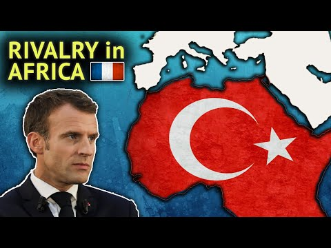 Turkish-French Competition Rises in Africa