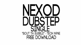 ^NEXOD REMIX^ Bout Ta Bubble - Tech N9ne *FREE DOWNLOAD*