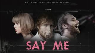 David Guetta ft  Ed Sheeran, Taylor Swift  Say me New song 2017
