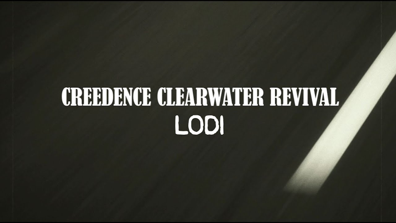 creedence-clearwater-revival-lodi-official-lyric-video-creedence-clearwater-revival