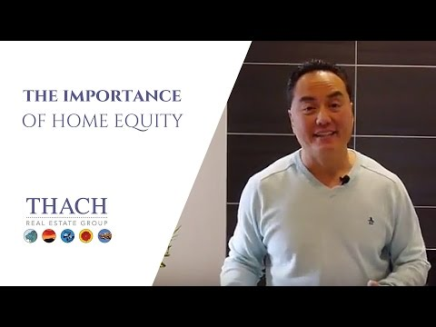 The Importance of Home Equity - Ask Thach