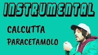 [BASE STRUMENTALE + TESTO] Calcutta - Paracetamolo