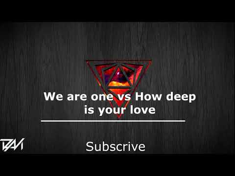 We Are One vs How Deep Is Your Love (DJ Davi Mashup)