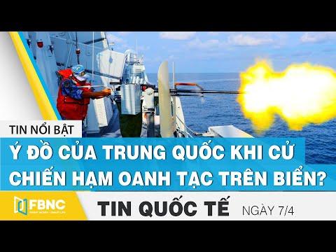 Tin quốc tế ngày7/4 | Ý đồ của Trung Quốc khi cử cả chiến hạm và chiến cơ oanh tạc trên Biển? | FBNC