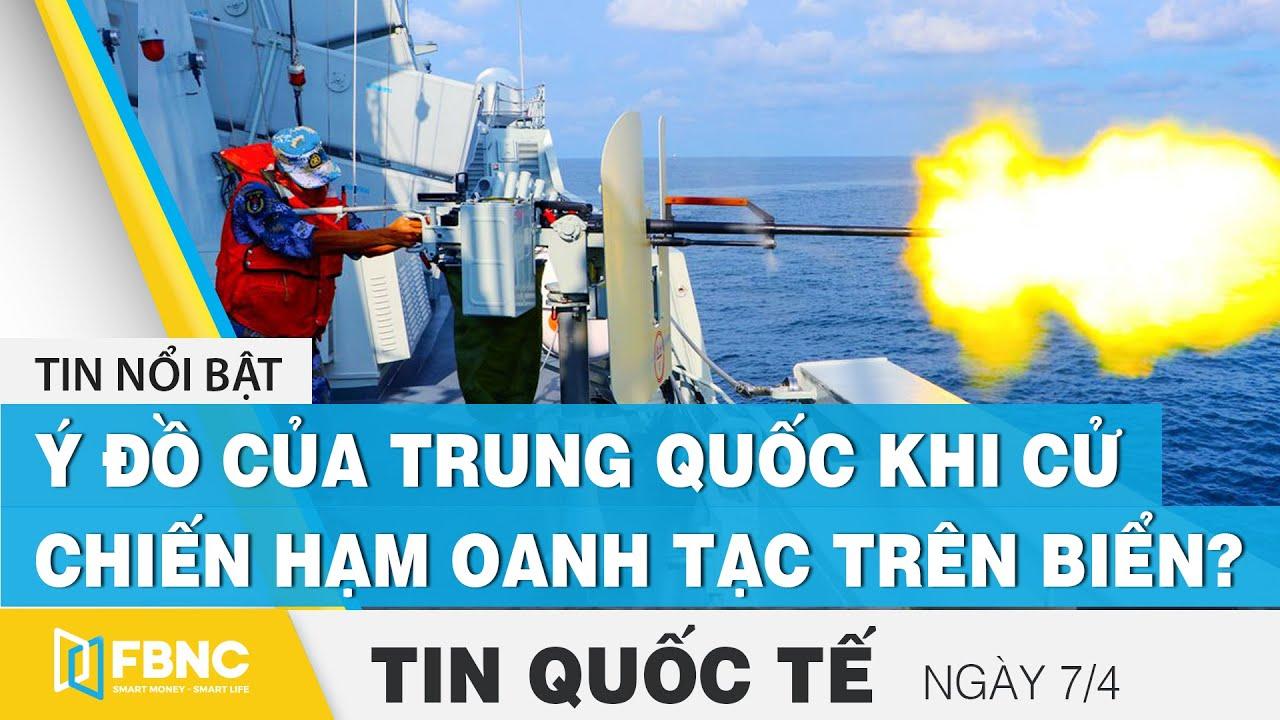 Download Tin quốc tế ngày 7/4, Ý đồ của Trung Quốc khi cử cả chiến hạm và chiến cơ oanh tạc trên Biển? | FBNC