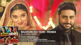 _Baaton_Ko_Teri_(Remix)__Full_AUDIO___Arijit_Singh___Abhishek_Bachchan,_Asin___D.3gpp