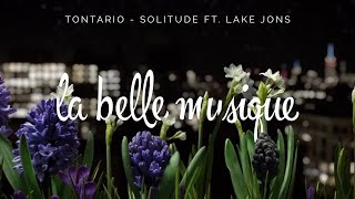 Gambar cover Tontario - Solitude (ft. Lake Jons) (Unofficial Music Video)