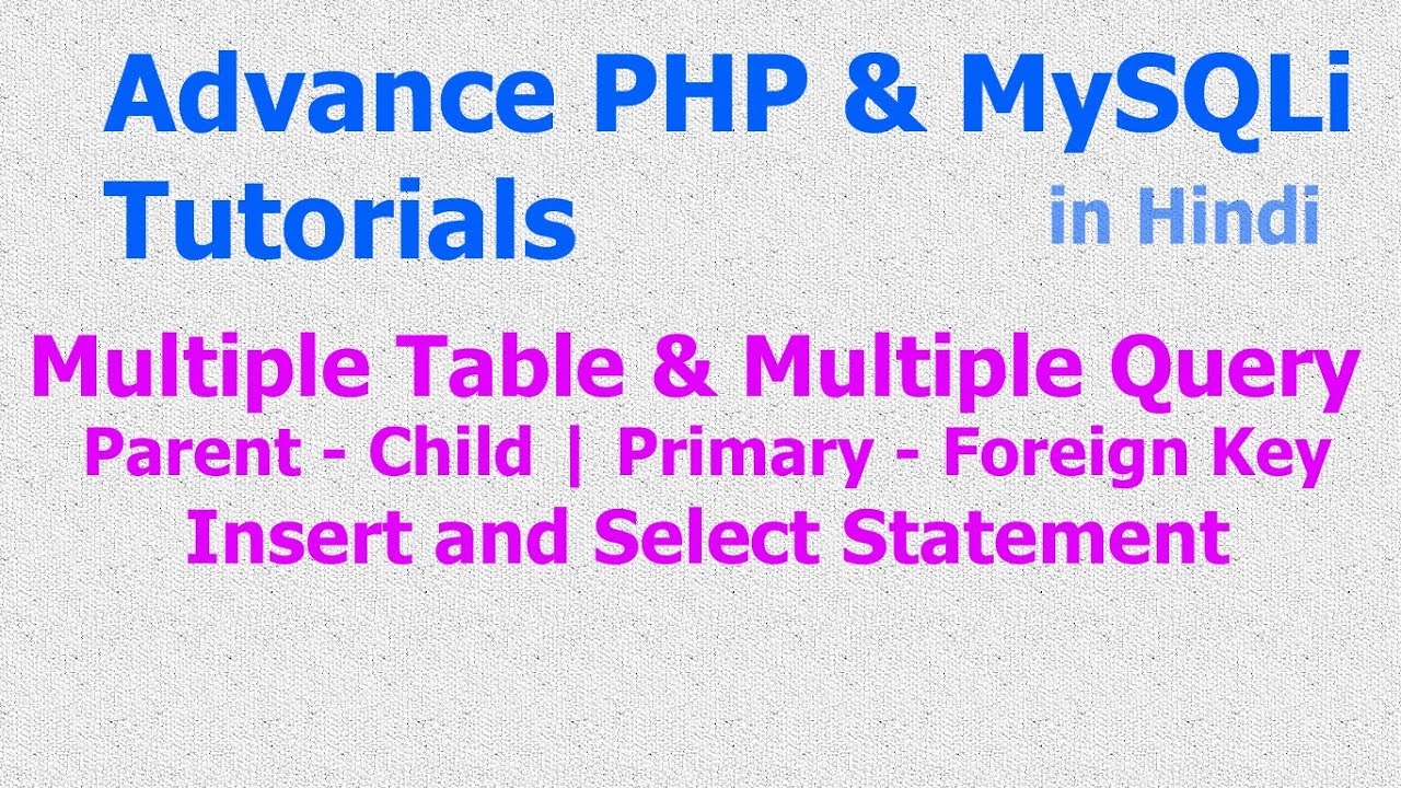 Multiple Table   Query   Select | Insert   Statement   Parent   Child    Joins   PHP MySQLi   Hindi