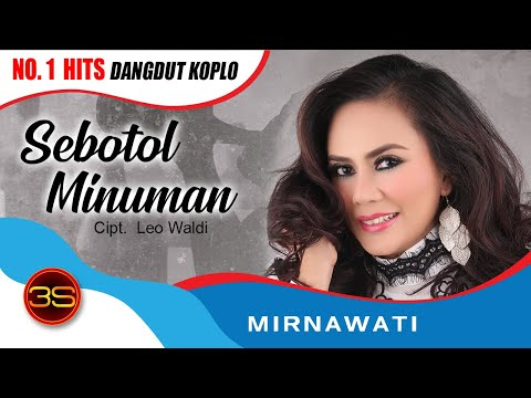 Mirnawati - Sebotol Minuman ( Official Music Video )