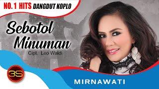 Mirnawati - Sebotol Minuman ( Official Music Video ) Mp3
